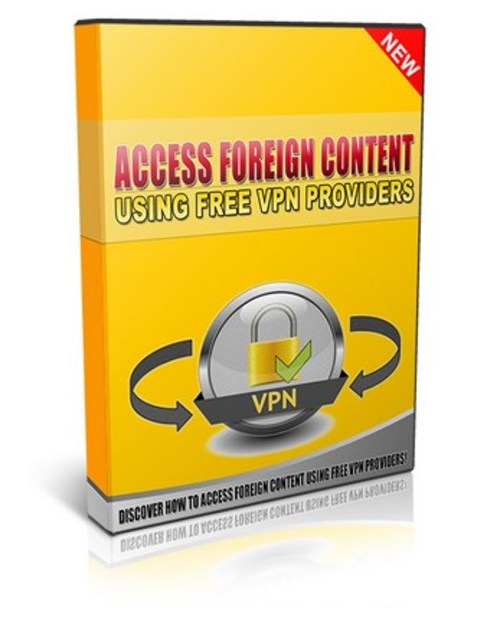 Product picture How To Access Foreign Content Using Free VPN Providers!